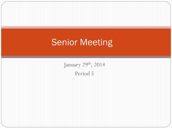 Senior meeting