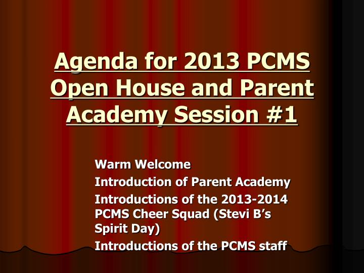 Agenda for 2013 pcms open house and parent academy session 1