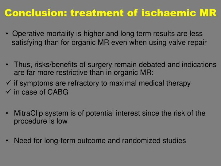 Conclusion: treatment of ischaemic MR