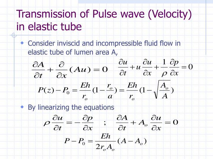 Transmission of Pulse wave (Velocity) in elastic tube