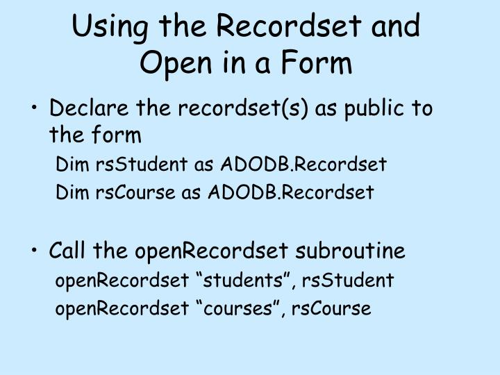 Using the Recordset and Open in a Form