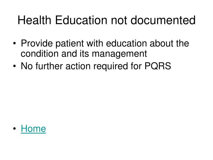 Health Education not documented