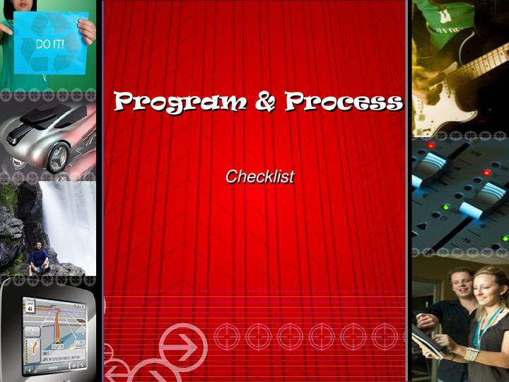 Program & Process