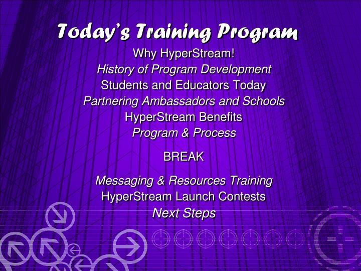 Today s training program