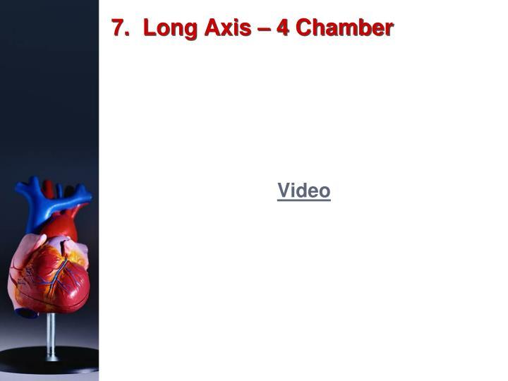 7.  Long Axis – 4 Chamber