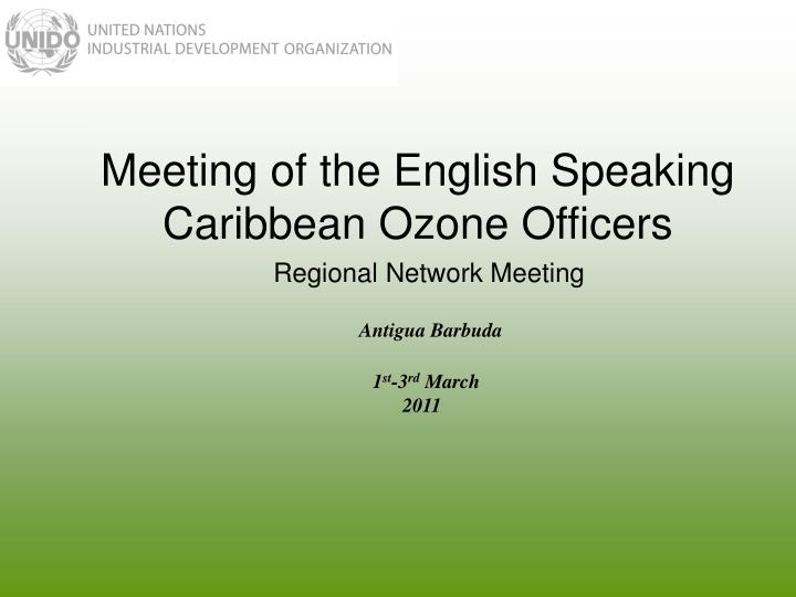 Meeting of the english speaking caribbean ozone officers