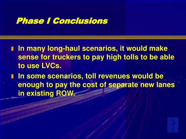 In many long-haul scenarios, it would make sense for truckers to pay high tolls to be able to use LVCs.
