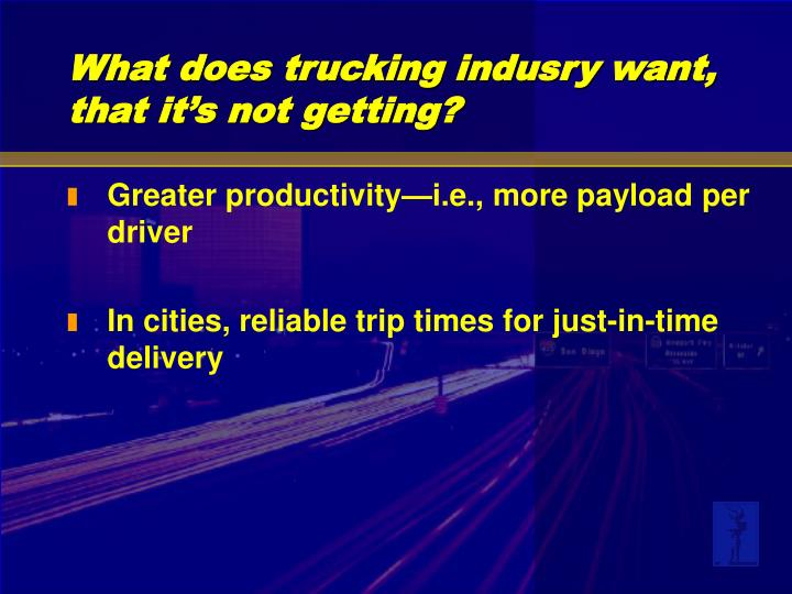 What does trucking indusry want that it s not getting