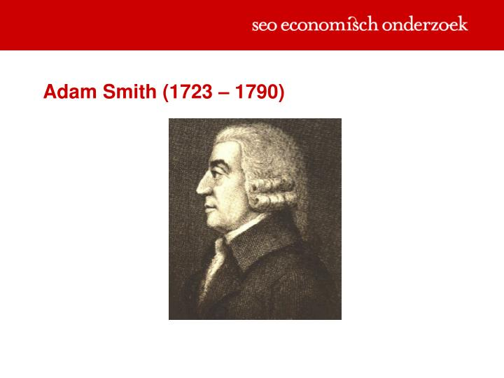 Adam Smith (1723 – 1790)