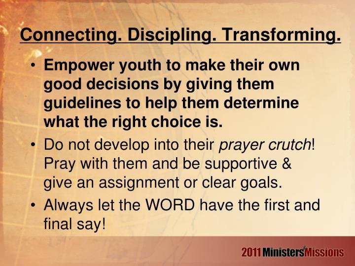 Connecting. Discipling. Transforming.