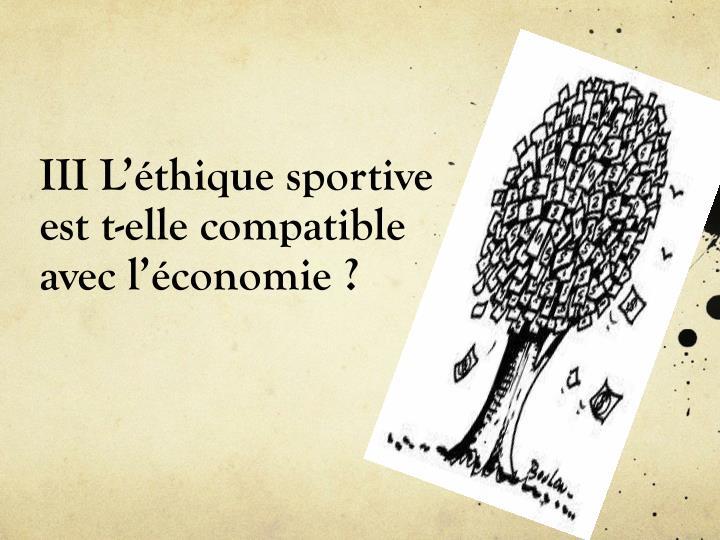III L'éthique sportive est t-elle compatible avec l'économie?