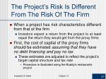 the project s risk is different from the risk of the firm