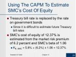using the capm to estimate smc s cost of equity