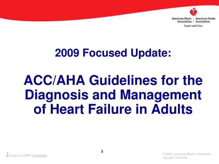2009 focused update acc aha guidelines for the diagnosis and management of heart failure in adults n.