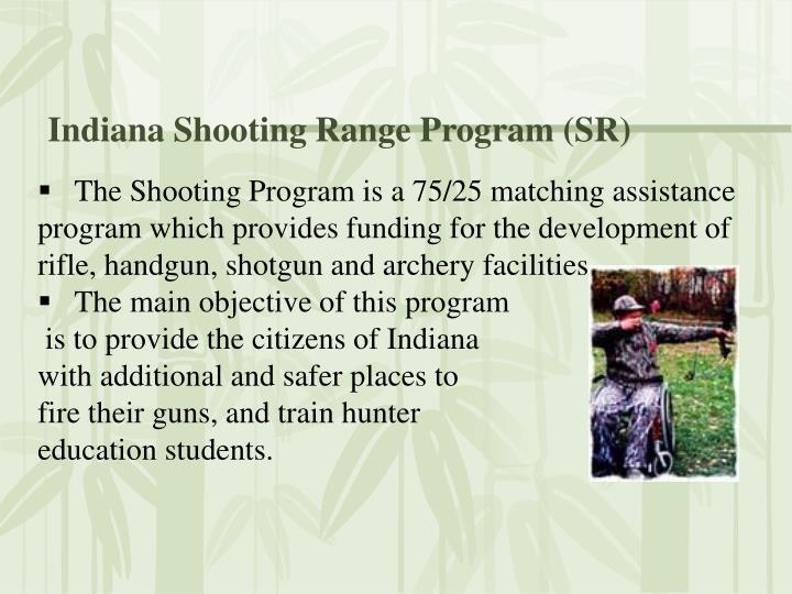 Indiana Shooting Range Program (SR)
