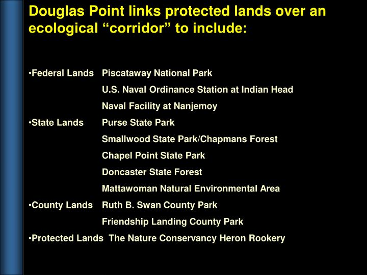 """Douglas Point links protected lands over an ecological """"corridor"""" to include:"""