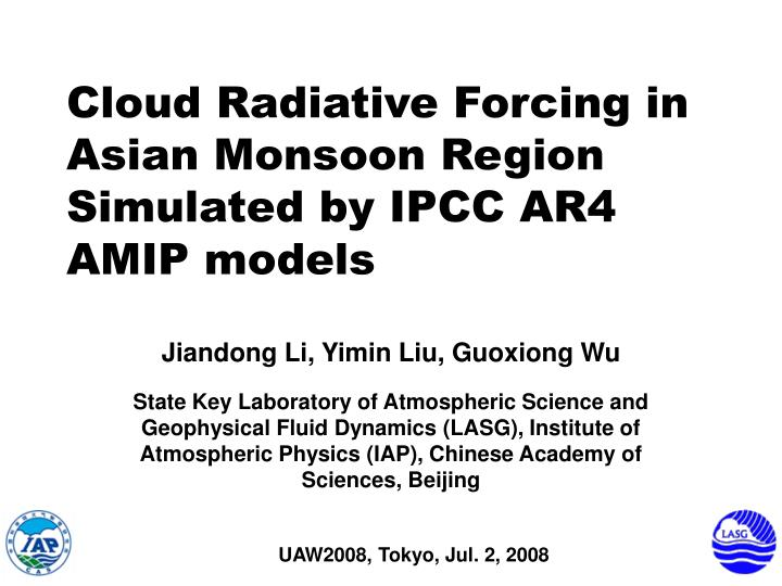 Cloud radiative forcing in asian monsoon region simulated by ipcc ar4 amip models