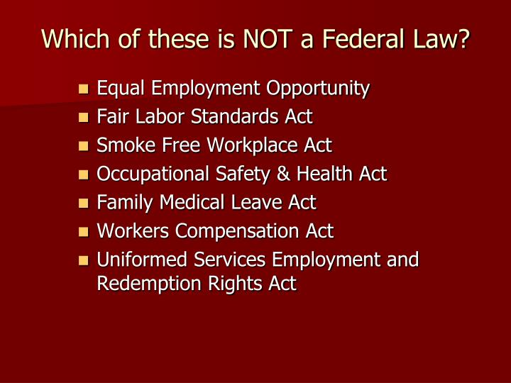 Which of these is not a federal law