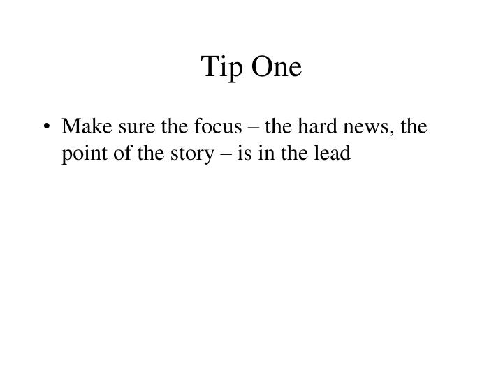 Tip one