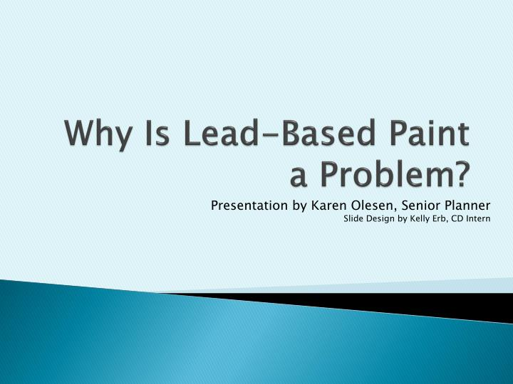 Why is lead based paint a problem