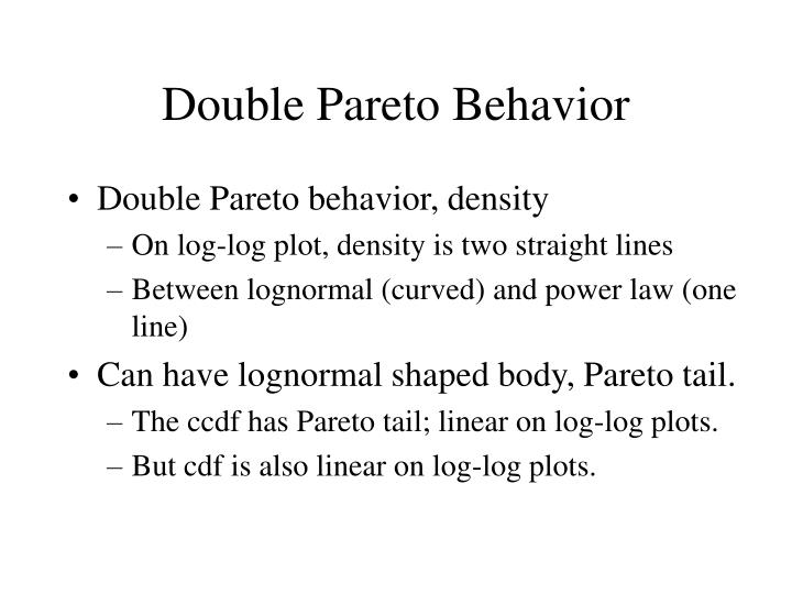 Double Pareto Behavior