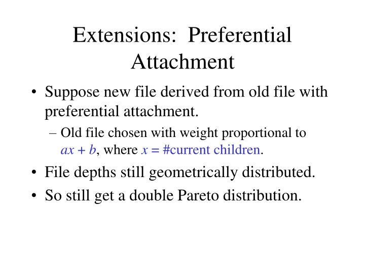 Extensions:  Preferential Attachment