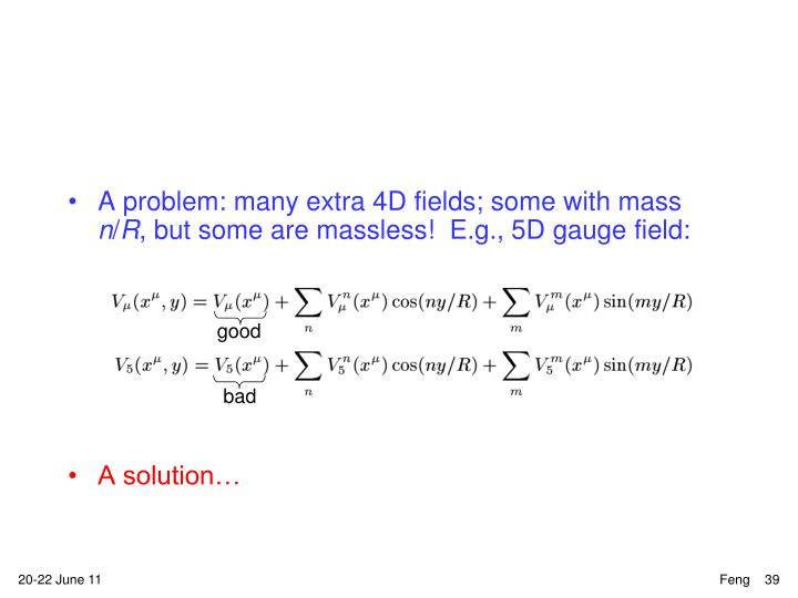 A problem: many extra 4D fields; some with mass