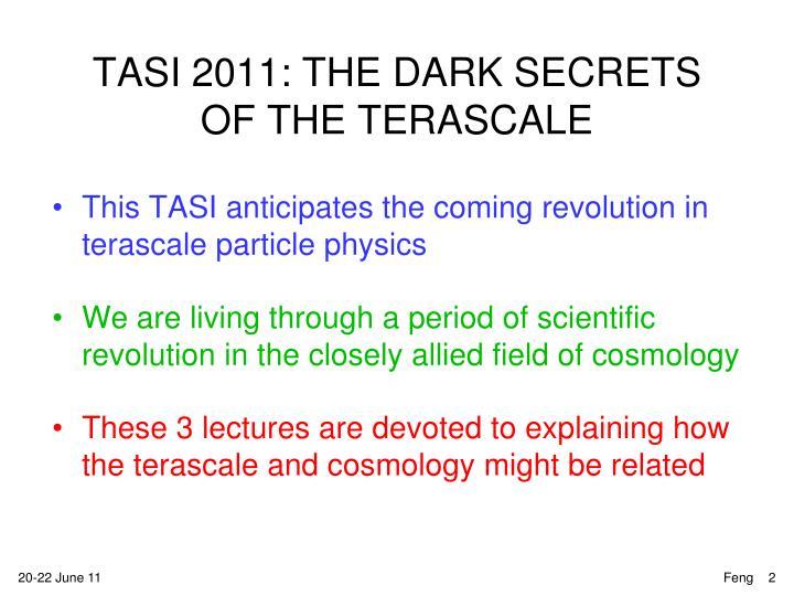 Tasi 2011 the dark secrets of the terascale