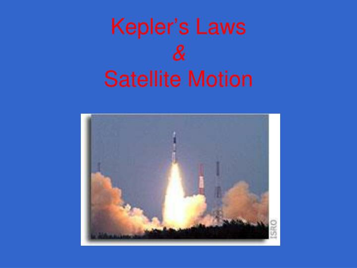 Kepler s laws satellite motion