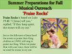 summer preparations for fall musical outreach praise rocks
