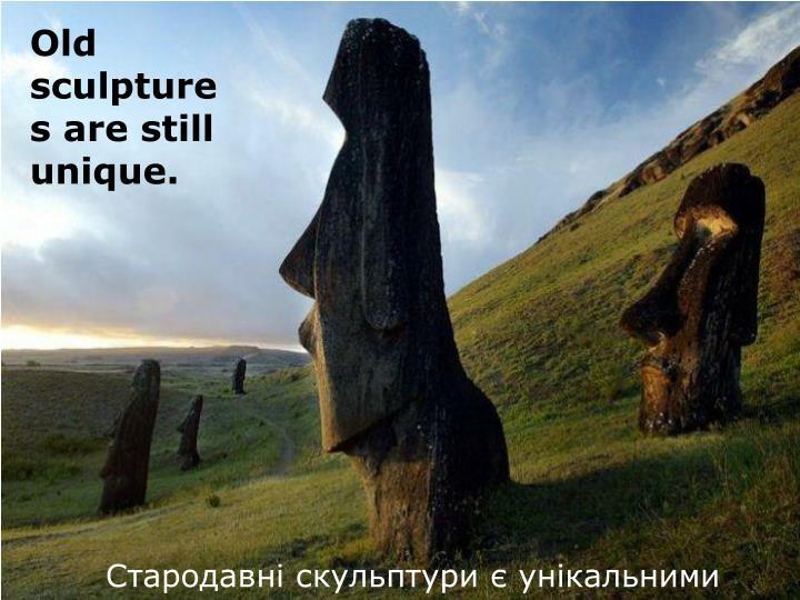 Old sculptures are still unique