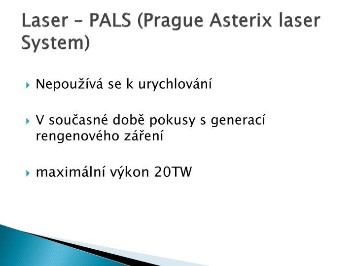 Laser – PALS (