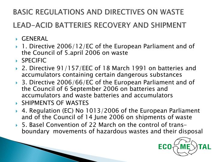 BASIC REGULATIONS AND DIRECTIVES ON WASTE LEAD-ACID BATTERIES RECOVERY AND SHIPMENT