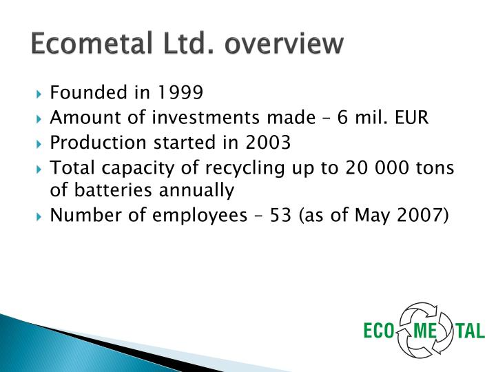 Ecometal ltd overview