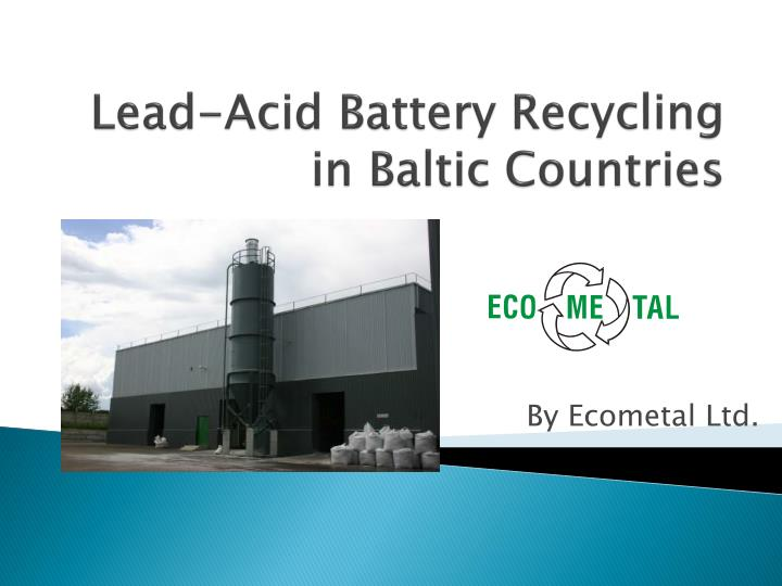 Lead acid battery recycling in baltic countries