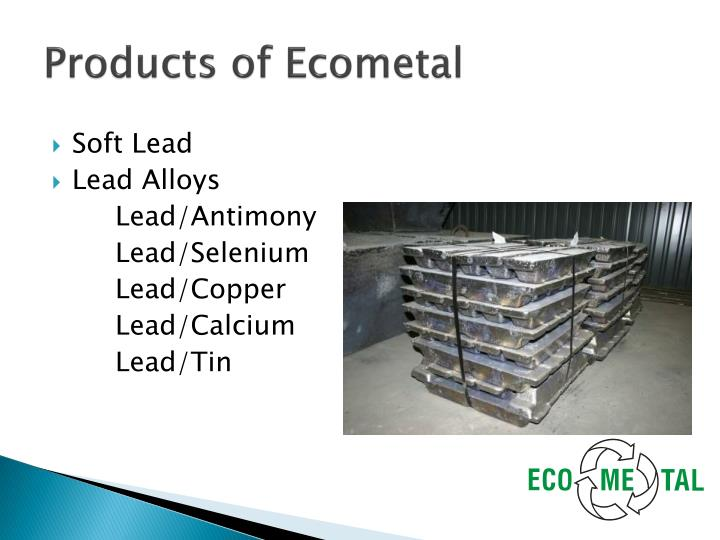 Products of Ecometal