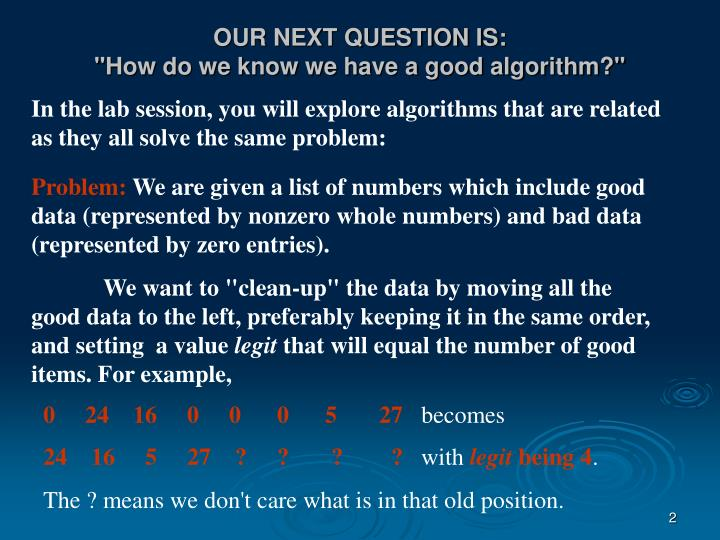 Our next question is how do we know we have a good algorithm