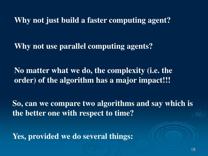 Why not just build a faster computing agent?