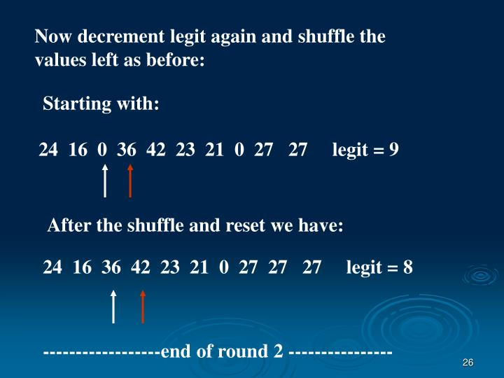 Now decrement legit again and shuffle the values left as before: