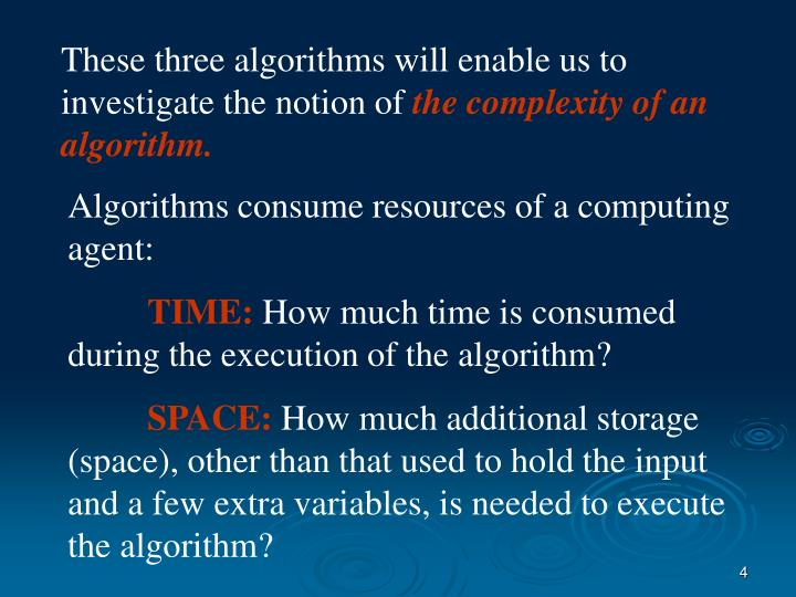 These three algorithms will enable us to investigate the notion of