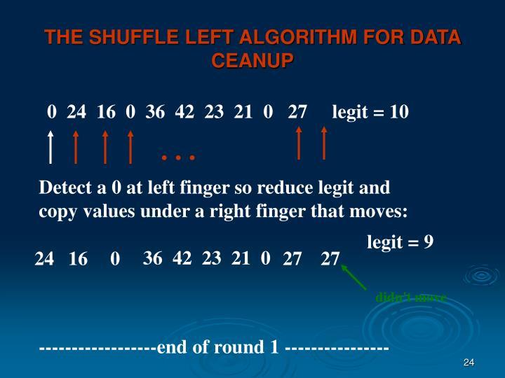 THE SHUFFLE LEFT ALGORITHM FOR DATA CEANUP