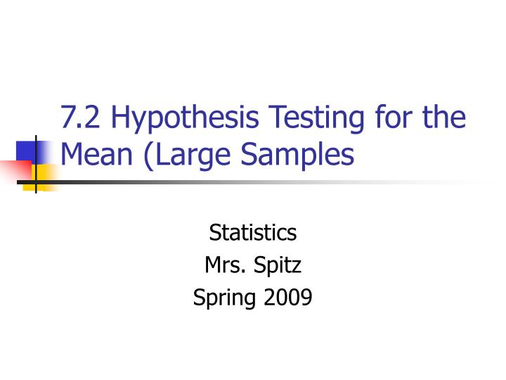 7 2 hypothesis testing for the mean large samples