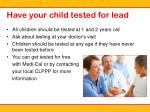 have your child tested for lead