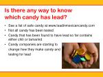 is there any way to know which candy has lead