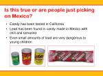 is this true or are people just picking on mexico
