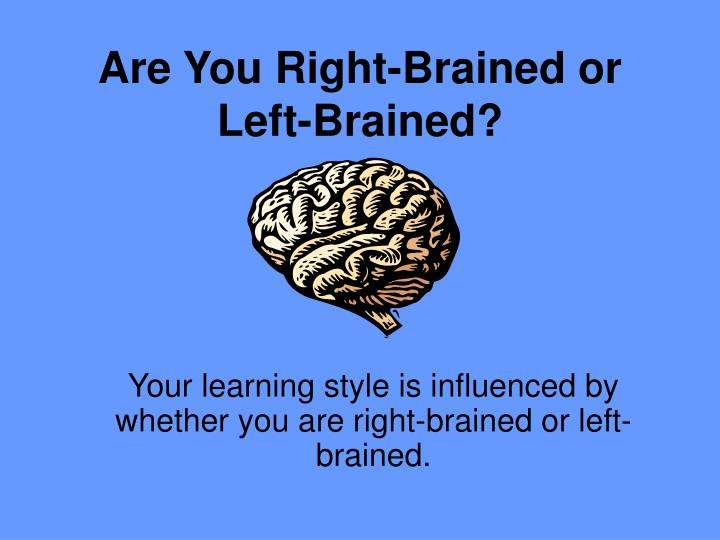 Are you right brained or left brained