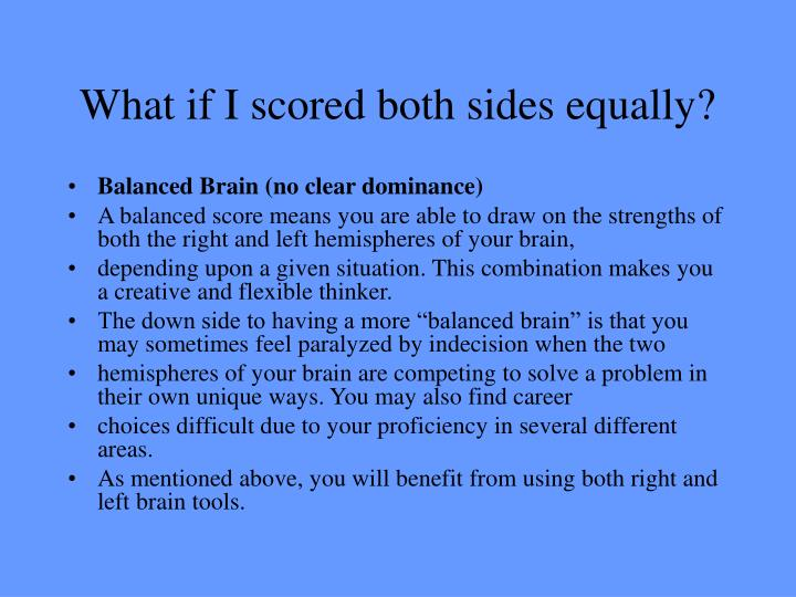 What if I scored both sides equally?