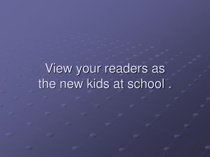 View your readers as
