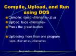 compile upload and run using dos