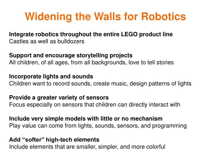Widening the Walls for Robotics